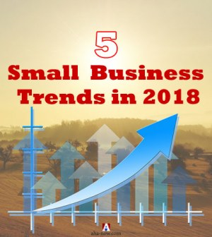 5 Top Best Trends to Integrate in Your Business in 2018